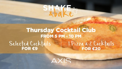 Shake & Bake at Axis Bar - every Thursday from 5 PM - 10 PM